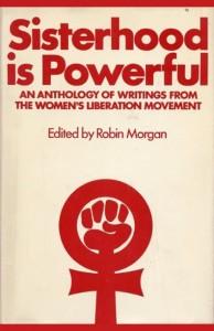 The best books on The History of American Women - Sisterhood Is Powerful by Robin Morgan
