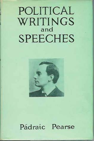 The best books on The Narrative of Irish History - Political Writings and Speeches by Patrick Pearse