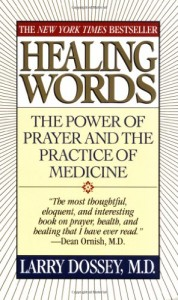 The best books on Premonitions - Healing Words by Larry Dossey
