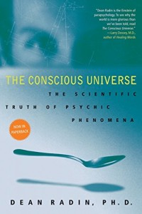 The best books on Premonitions - The Conscious Universe by Dean Radin