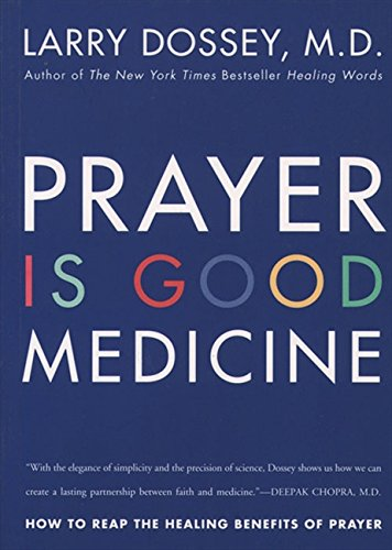 The best books on Premonitions - Prayer is Good Medicine by Larry Dossey