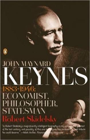 John Maynard Keynes: 1883-1946: Economist, Philosopher, Statesman by Robert Skidelsky