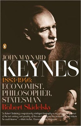 The best books on Crashes - John Maynard Keynes: 1883-1946: Economist, Philosopher, Statesman by Robert Skidelsky