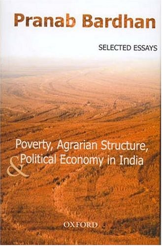 The best books on Economic Development - Poverty, Agrarian Structure, and Political Economy in India by Pranab Bardhan