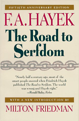 The best books on How Libertarians Can Govern - The Road to Serfdom by Friedrich A Hayek