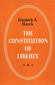 The best books on Traditional and Liberal Conservatism - The Constitution of Liberty by Friedrich A von Hayek