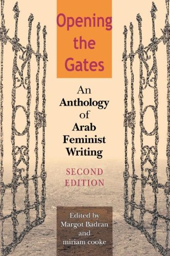 The best books on Islam and Feminism - Opening the Gates, Second Edition by Margot Badran & Margot Badran, Miriam Cooke