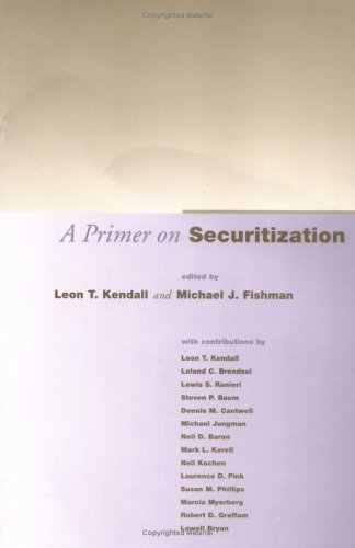 The best books on Financial Crises - A Primer on Securitization by Edited by Leon Kendall and Michael Fishman