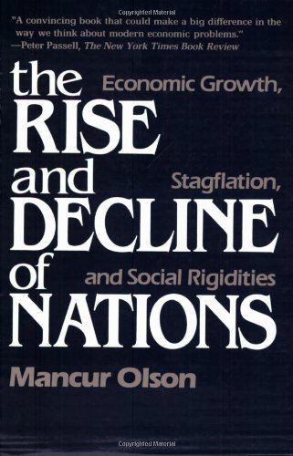 The best books on How Libertarians Can Govern - The Rise and Decline of Nations by Mancur Olson
