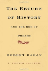 The best books on Islam and Modernity - The Return of History and the End of Dreams by Robert Kagan