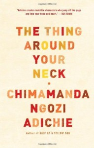 The best books on Freedom - The Thing Around Your Neck by Chimamanda Ngozi Adichie