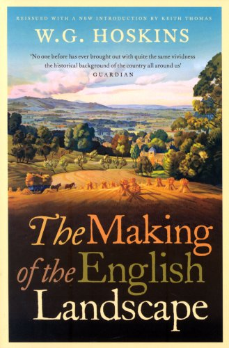 The best books on The English Countryside - The Making of the English Landscape by W G Hoskins