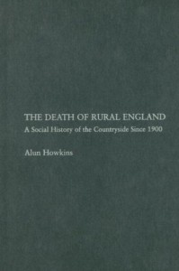 The best books on The English Countryside - The Death of Rural England by Alun Howkins