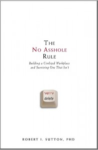 The best books on Happiness at Work - The No Asshole Rule by Robert I Sutton