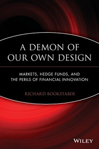 The best books on Crashes - A Demon of Our Own Design by Richard Bookstaber