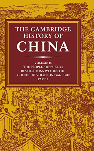 The best books on The Cultural Revolution - The Cambridge History of China, Vol. 15 by Roderick MacFarquhar