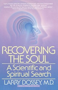 The best books on Premonitions - Recovering the Soul by Larry Dossey