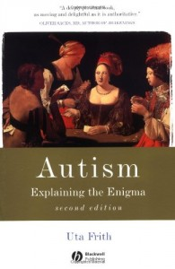 The best books on Mind and The Brain - Autism: Explaining the Enigma by Uta Frith