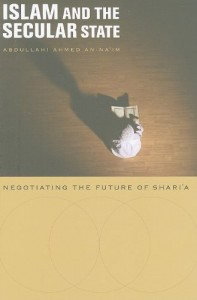 The best books on The Future of Islam - Islam and the Secular State by Abdullahi Ahmed An-Na'im