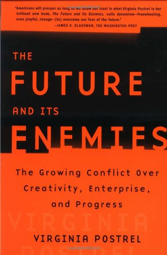 The best books on How Libertarians Can Govern - The Future and Its Enemies by Virginia Postrel