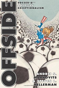 The best books on Global Sport - Offside by Andrei Markovits