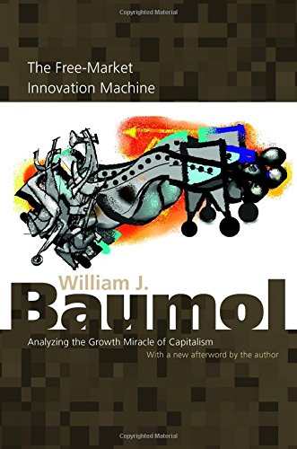 The best books on Economics - The Free Market Innovation Machine by William J Baumol
