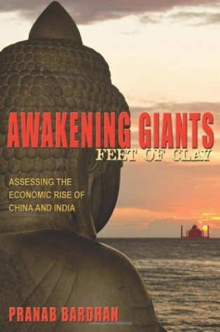 Awakening Giants, Feet of Clay by Pranab Bardhan