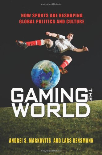 The best books on Global Sport - Gaming the World by Andrei Markovits