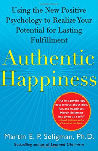 The best books on Happiness at Work - Authentic Happiness by Martin E P Seligman