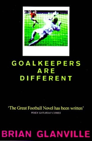 Best Football Books (in English) - Goalkeepers Are Different by Brian Glanville