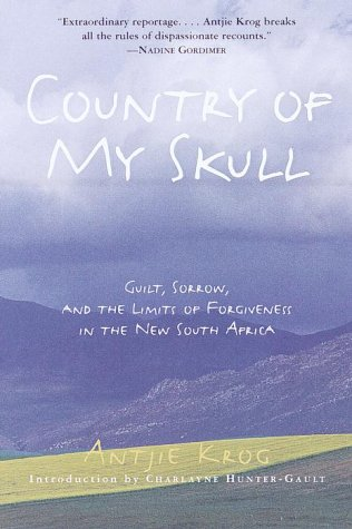 The best books on Post-Apartheid Identity - Country of My Skull by Antjie Krog
