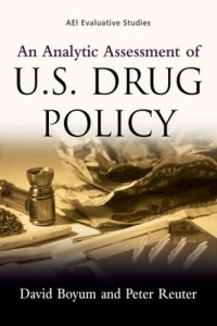 The best books on Drugs - An Analytic Assessment of US Drug Policies by David Boyum and Peter Reuter
