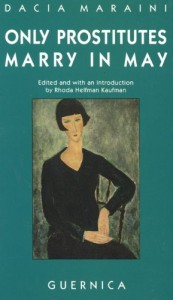 The Best Italian Literature - Only Prostitutes Marry in May by Dacia Maraini & Rhoda Helfman Kaufman (Editor), Dacia Maraini Dacia Maraini (Editor)