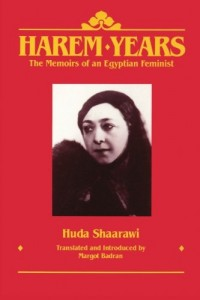 The best books on Islam and Feminism - Harem Years by Huda Shaarawi, Margot Badran & Margot Badran