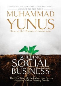The best books on A World Without Poverty - Building Social Business by Muhammad Yunus