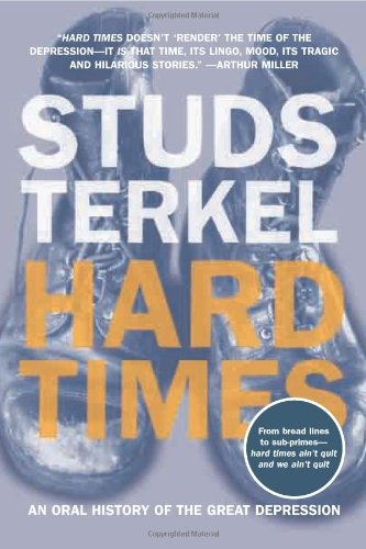 The best books on Financial Crises - Hard Times by Studs Terkel