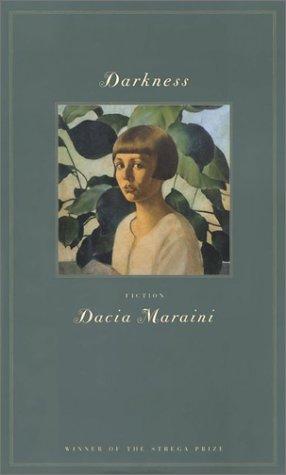 The Best Italian Literature - Darkness by Dacia Maraini & Dacia Maraini (Author) Martha King (Author, Translator)