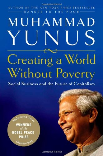 The best books on A World Without Poverty - Creating a World Without Poverty by Muhammad Yunus
