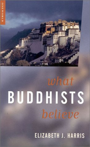 What Buddhists Believe by Elizabeth Harris