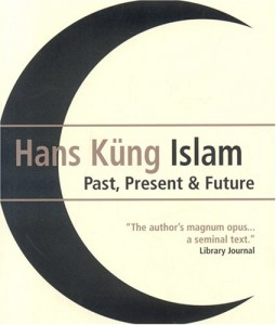 The best books on The Future of Islam - Islam: Past, Present & Future by Hans Küng