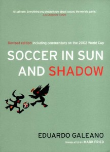 The best books on Soccer as a Second Language - Soccer in Sun and Shadow by Eduardo Galeano