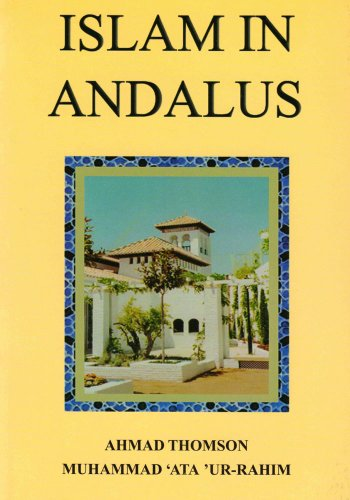 The best books on The Essence of Islam - Islam in Andalus by Ahmad Thomson
