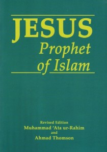 The best books on The Essence of Islam - Jesus, Prophet of Islam by Ahmad Thomson
