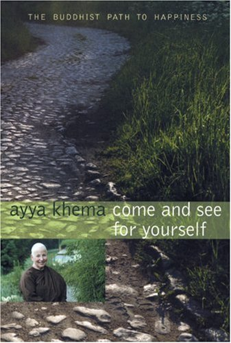 Come and See Yourself by Ayya Khema