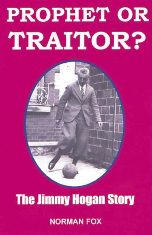 The best books on Football - Prophet or Traitor? by Norman Fox