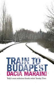 The Best Italian Literature - Train To Budapest by Dacia Maraini