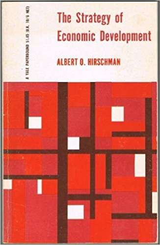 The best books on Economic Development - The Strategy of Economic Development by Albert Hirschman