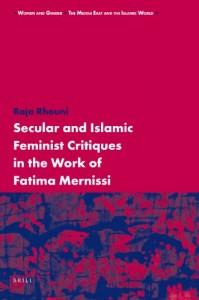 The best books on Islam and Feminism - Secular and Islamic Feminist Critiques in the Work of Fatima Mernissi by Raja Rhouni