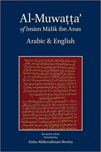 The best books on The Essence of Islam - Al-Muwatta of Imam Malik by Translated by Aisha Bewley and Ya'qub Johnson