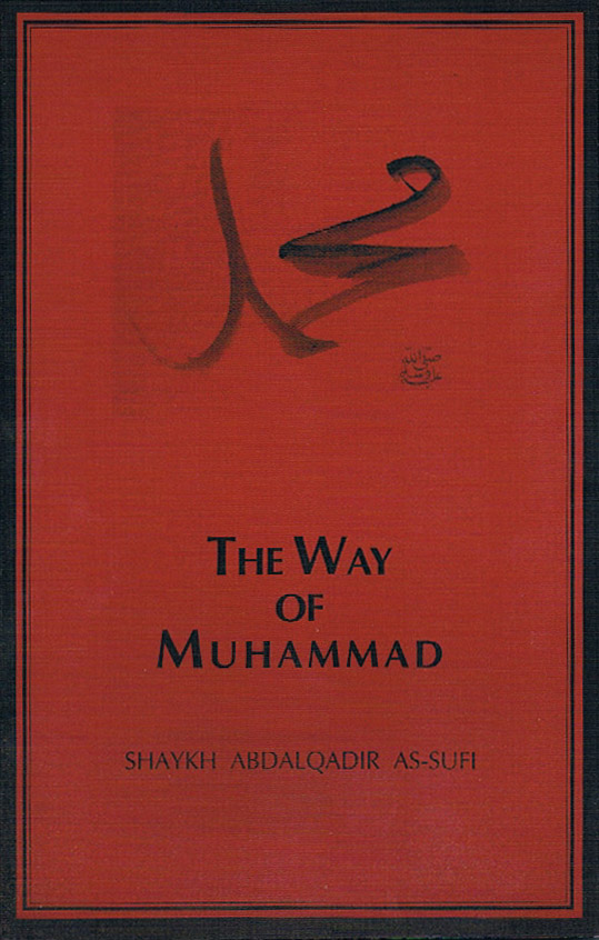 The best books on The Essence of Islam - The Way of Muhammad by Shaykh Abdalqadir As-Sufi